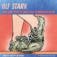 Min vän Percys magiska gymnastikskor - Ulf Stark