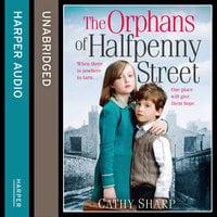 The Orphans of Halfpenny Street - Cathy Sharp