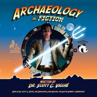 Archaeology in Fiction - Scott C. Viguié