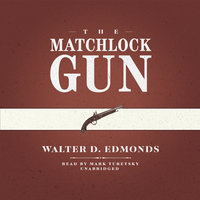 The Matchlock Gun - Walter D. Edmonds