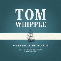 Tom Whipple - Walter D. Edmonds