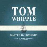 Tom Whipple - Walter D. Edmonds