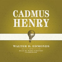 Cadmus Henry - Walter D. Edmonds