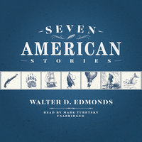 Seven American Stories - Walter D. Edmonds