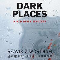 Dark Places - Reavis Z. Wortham