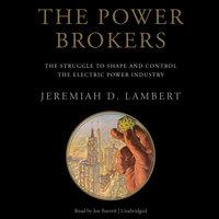 The Power Brokers - Jeremiah D. Lambert