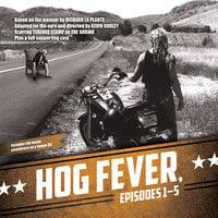 Hog Fever, Episodes 1–5 - Richard La Plante, Kevin Godley
