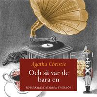 Och så var de bara en - Agatha Christie