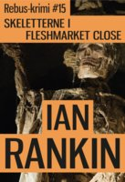 Skeletterne i Fleshmarket Close - Ian Rankin
