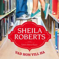 Vad hon vill ha - Sheila Roberts