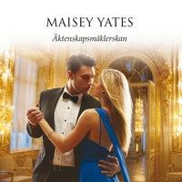 Äktenskapsmäklerskan - Maisey Yates