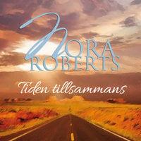 Tiden tillsammans - Nora Roberts