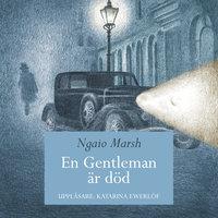En gentleman är död - Ngaio Marsh