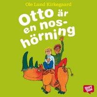 Otto är en noshörning - Ole Lund Kirkegaard, Ole Lund