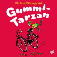 Gummi-Tarzan - Ole Lund Kirkegaard, Ole Lund