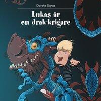 Lukas 2: Lukas är en drak-krigare - Dorthe Skytte
