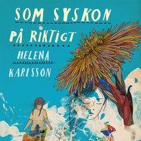 Som syskon på riktigt - Helena Karlsson