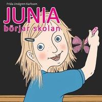 Junia 1: Junia börjar skolan - Frida Lindgren Karlsson