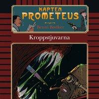 Kapten Prometeus 2: Kroppstjuvarna - Benni Bødker