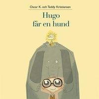 Hugo och Holger 1: Hugo får en hund - Oscar K.