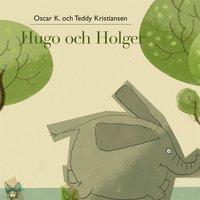 Hugo och Holger 2: Hugo och Holger - Oscar K.