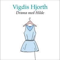 Drama med Hilde - Vigdis Hjorth