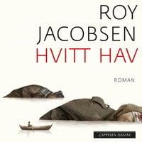 Hvitt hav - Roy Jacobsen