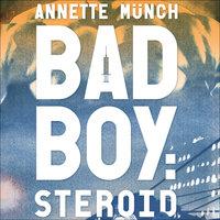 Badboy - Steroid - Annette Münch