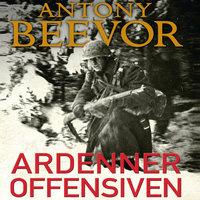Ardenneroffensiven - Hitlers sidste træk - Antony Beevor