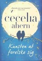 Kunsten at forelske sig - Cecelia Ahern