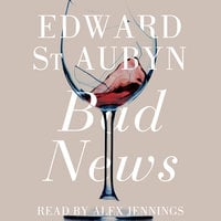 Bad News - Edward St. Aubyn