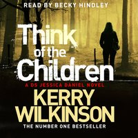 Think of the Children - Kerry Wilkinson
