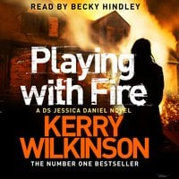 Playing with Fire - Kerry Wilkinson
