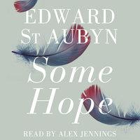 Some Hope - Edward St. Aubyn