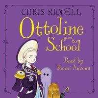 Ottoline Goes to School - Chris Riddell