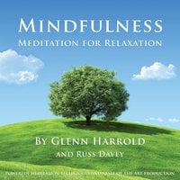 Mindfulness Meditation for Relaxation - Glenn Harrold,Russ Davey