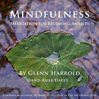 Mindfulness Meditation for Releasing Anxiety - Glenn Harrold, Russ Davey