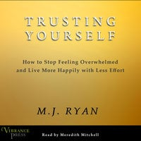 Trusting Yourself - M.J. Ryan