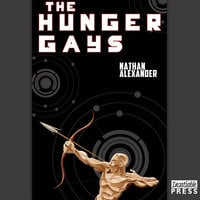 The Hunger Gays - Nathan Alexander