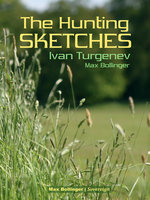 The Hunting Sketches Volume 1: My Neighbour Radilov and Other Stories - Ivan Turgenev