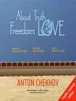 Short Stories by Anton Chekhov Volume 3: About Truth, Freedom and Love - Anton Chekhov