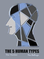 The 5 Human Types Volume 2: The Thriller, Why Some Have Ambition and Others Lack it - Elsie Benedict