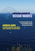 Relaxing Sound of Ocean Waves: Ambient Audio for Gentle Relaxation, Meditation, Deep Sleep, Yoga, Spa and Lounge - Greg Cetus
