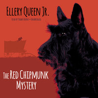 The Red Chipmunk Mystery - Ellery Queen Jr.