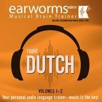 Rapid Dutch, Vols. 1 & 2 - Earworms Learning