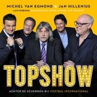 Topshow - Michel van Egmond, Jan Hillenius