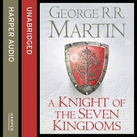 A Knight of the Seven Kingdoms - George R.R. Martin