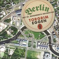 Berlin - Torgrim Eggen