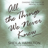 All the Things We Never Knew - Sheila Hamilton