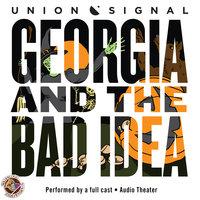 Georgia and the Bad Idea - Jeff Ward,Doug Bost